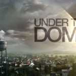 Under The Dome news from TCA 2014